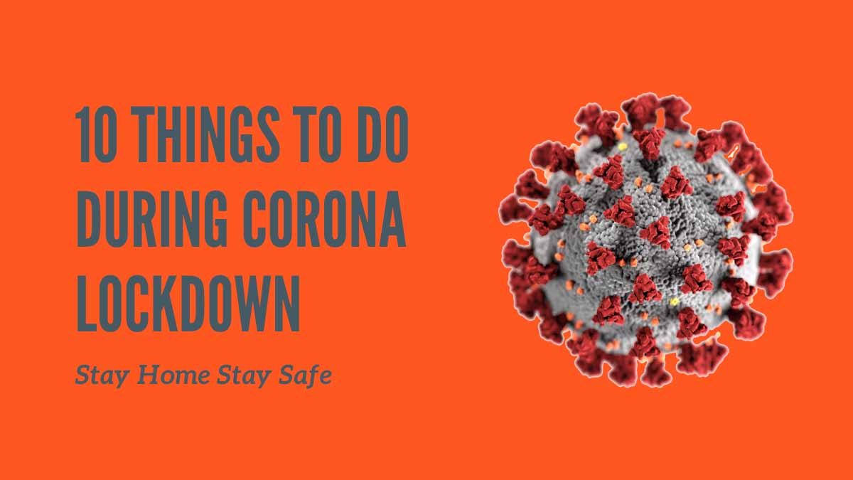Things to do During Corona Lockdown