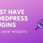10 Must Have WordPress Plugins for a New Website 2020