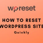 How to Reset WordPress site