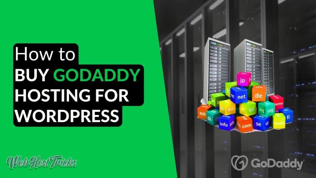 How to Buy GoDaddy Hosting for WordPress Website