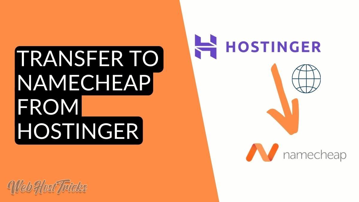 Transfer to Namecheap from Hostinger